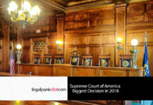 Supreme Court of America Biggest Decisions in 2018