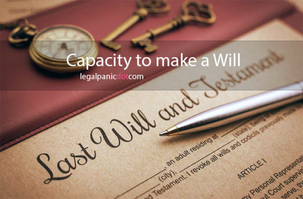 Capacity to make a Will and its effects