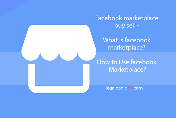 Facebook marketplace buy sell - What is facebook marketplace?